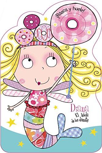 9788421677964: Diana, el hada de los dónuts / Diana, the Fairy donuts (¡rasca Y Huele!) (Spanish Edition)