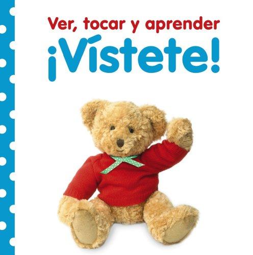 9788421678022: Ver, Tocar Y Aprender. ¡Vístete! (Castellano - A Partir De 0 Años - Libros Con Texturas - Ver, Tocar Y Aprender)