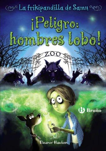 Peligro: hombres lobo! (Spanish Edition) (La Frikipandilla: Eleanor Hawken; John
