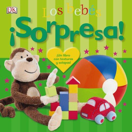 9788421678251: ¡Sorpresa! Los bebés: ¡Un libro con texturas y solapas! (Castellano - A Partir De 0 Años - Libros Con Texturas - ¡Sorpresa!)