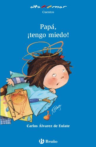 9788421678596: Papá, ¡tengo miedo! (Castellano - A Partir De 6 Años - Altamar)