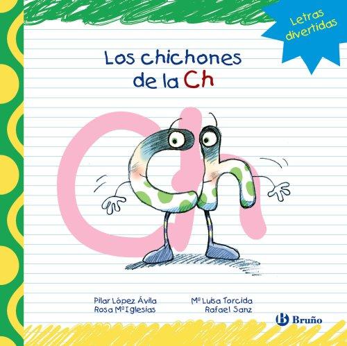 9788421678725: Los Chichones De La CH (Castellano - A Partir De 3 Años - Libros Didácticos - Las Divertidas Aventuras De Las Letras Y Los Números)