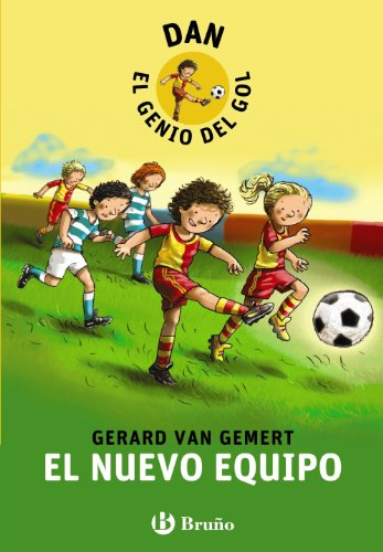 9788421679036: El nuevo equipo / The new team (Dan, El Genio Del Gol / Dan, the Genius of the Scoring) (Spanish Edition)
