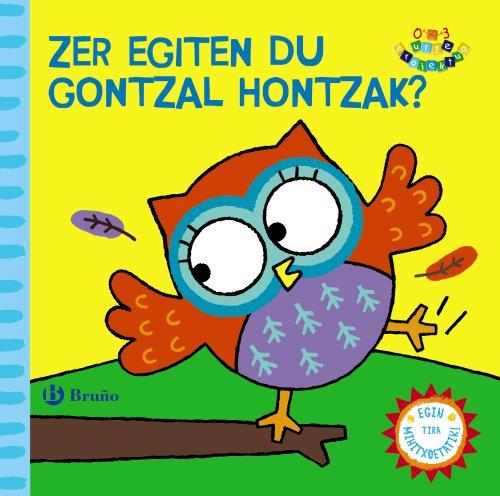 9788421679531: Zer Egiten Du Gontzal Hontzak? (Euskara - 0 Urte + - 0-3 Urte Proiektua - Manipulatives Liburuak)