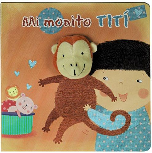 9788421679678: Mi Monito Tití (Castellano - A Partir De 0 Años - Manipulativos (Libros Para Tocar Y Jugar), Pop-Ups - Librodedos)