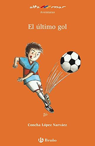 9788421679852: El Último Gol (Castellano - A Partir De 8 Años - Altamar)