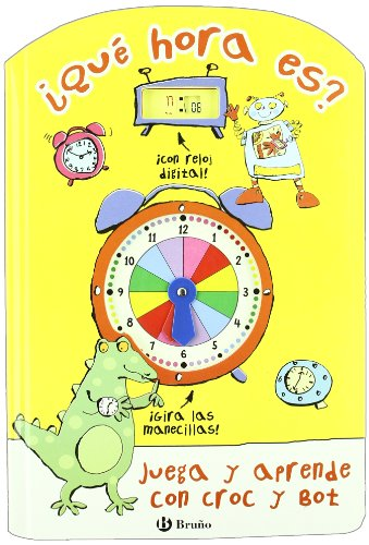 9788421680070: Que hora es? / Tell the Time with Croc and Bot (Juega Y Aprende Con Croc and Bot / Play and Learn With Croc and Bot) (Spanish Edition)