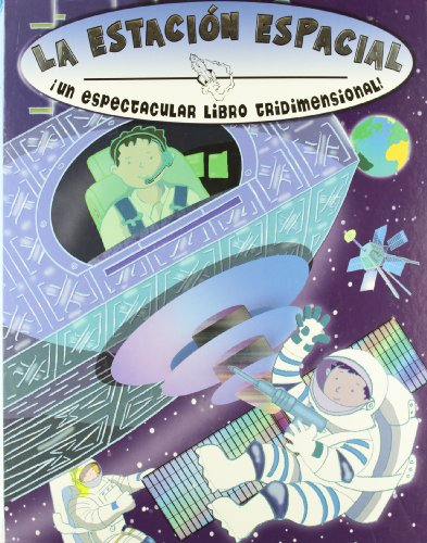 9788421680322: La estacion espacial / Space Station (Libros Tridimensional) (Spanish Edition)