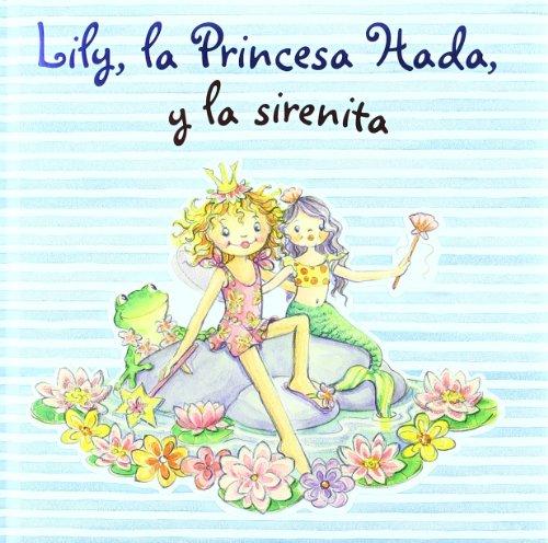 9788421680872: Lily, la Princesa Hada, y la sirenita (Castellano - A Partir De 3 Años - Personajes - Lily, La Princesa Hada)