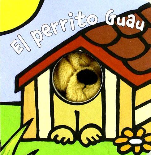 9788421681213: El perrito Guau (Castellano - A Partir De 0 Años - Manipulativos (Libros Para Tocar Y Jugar), Pop-Ups - Librodedos)