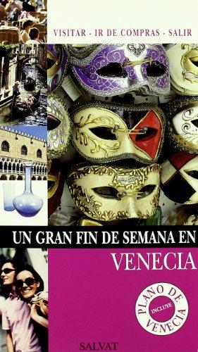 9788421681275: Un gran fin de semana en Venecia/ A Great Weekend in Venice (Spanish Edition)