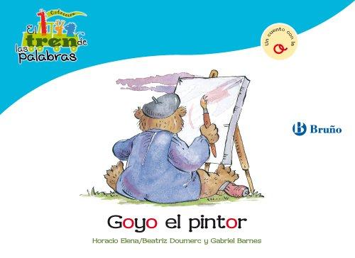 9788421681473: Goyo el pintor: Un cuento con la O (Castellano - A Partir De 3 Años - Libros Didácticos - El Tren De Las Palabras)