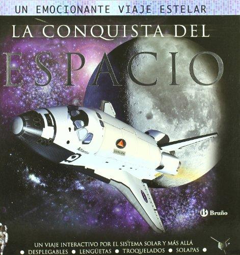 9788421681503: La conquista del espacio: Un viaje interactivo por el Sistema Solar y más allá (Castellano - Bruño - Albumes - Albumes Deluxe)