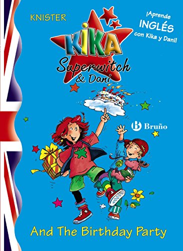 9788421681527: Kika Superwitch & Dani And The Birthday Party (Kika Superbruja y Dani / Kika Super Witch and Dani) (Spanish and English Edition)