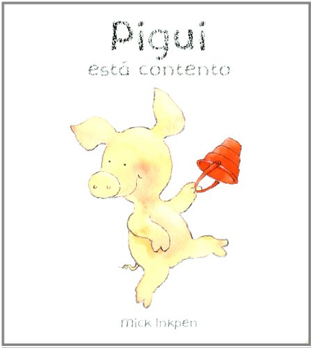 Pigui esta contento / Wibbly Pig is Happy! (Pigui / Wibbly Pig) (Spanish Edition): Inkpen...