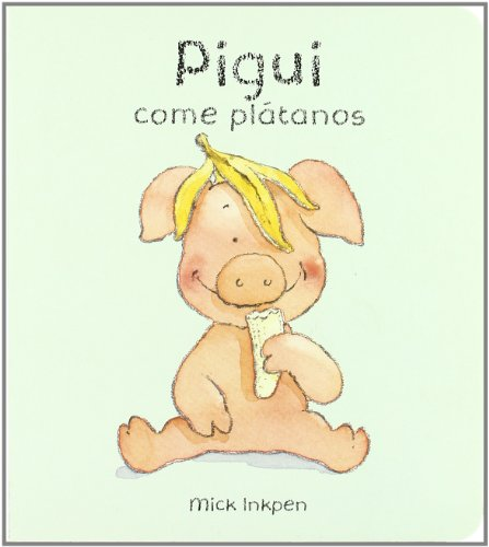 Pigui come platanos / Wibbly Pig Likes Bananas (Pigui / Wibbly Pig) (Spanish Edition): ...