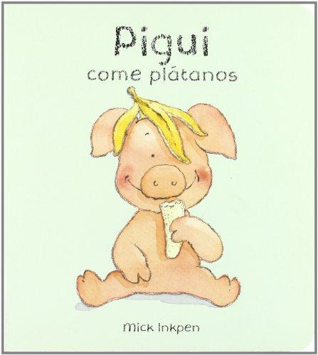 Pigui come platanos / Wibbly Pig Likes Bananas (Pigui / Wibbly Pig) (Spanish Edition): Inkpen, Mick