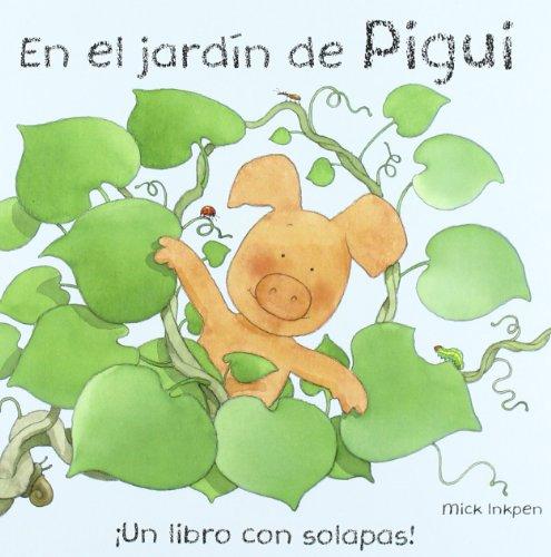 En el jardin de Pigui / In Wibbly's Garden (Pugui / Wibbly Pig) (Spanish Edition) (8421681672) by Inkpen, Mick