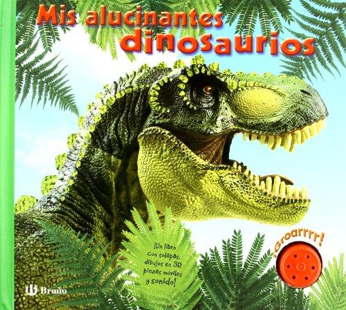 9788421681725: Mis alucinantes dinosaurios / My Amazing Dinosaurs (Mis Alucinantes / My Amazing) (Spanish Edition)