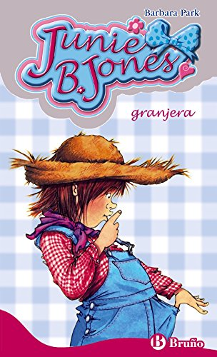 Junie B. Jones, granjera (Spanish Edition) (8421681796) by Barbara Park; Denise Brunkus