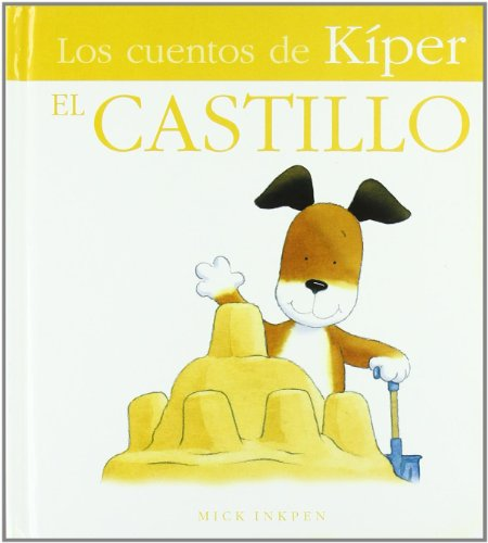 9788421682159: El castillo / Castle (Los cuentos de Kiper / Little Kipper) (Spanish Edition)