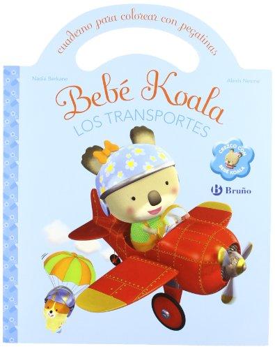 9788421682463: Los transportes / Transport: Cuaderno para colorear con pegatinas / Coloring Book With Stickers (Bebe Koala / Koala Baby) (Spanish Edition)