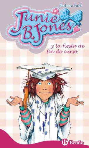9788421682845: Junie B. Jones y la fiesta de fin de curso (Castellano - A Partir De 6 Años - Personajes Y Series - Junie B. Jones)