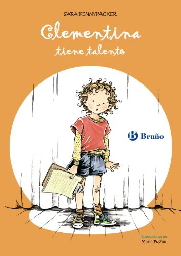 Clementina tiene talento (Clementina / Clementine) (Spanish Edition) (8421682970) by Sara Pennypacker; Marla Frazee