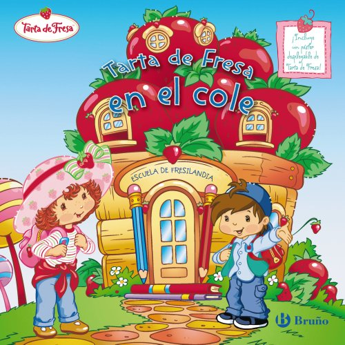 9788421683156: Tarta de Fresa en el cole / Strawberry Shortcake Goes to School (Tarta De Fresa / Strawberry Shortcake) (Spanish Edition)