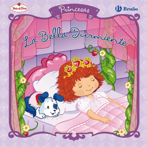 9788421683194: La bella durmiente / Sleeping Beauty (Tarta De Fresas: Princesas / Strawberry Shortcake: Berry Fairy Tales) (Spanish Edition)