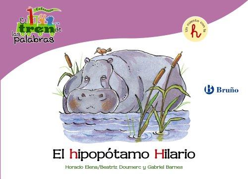 El hipopótamo Hilario: Un cuento con la H (Castellano - Bruño - El Tren De Las ...