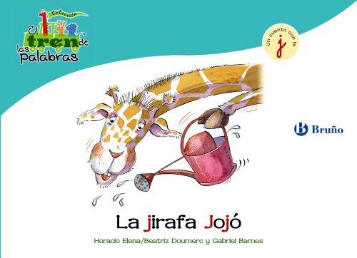 9788421683439: La jirafa Jojó: Un cuento con la J (Castellano - A Partir De 3 Años - Libros Didácticos - El Tren De Las Palabras)