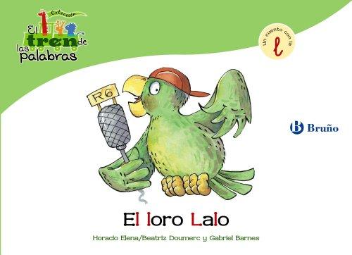 9788421683453: El loro Lalo / The Parrot Lalo: Un Cuento Con La L / a Story With L (El zoo de las palabras / Zoo Words) (Spanish Edition)