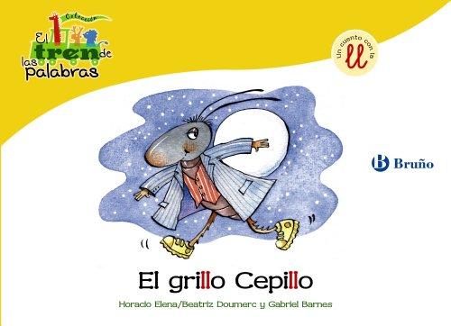 9788421683460: El grillo Cepillo: Un cuento con la LL (Castellano - A Partir De 3 Años - Libros Didácticos - El Tren De Las Palabras)