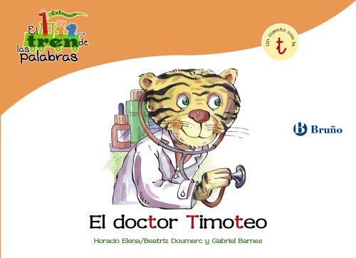 9788421683545: El doctor Timoteo: Un cuento con la T (Castellano - A Partir De 3 Años - Libros Didácticos - El Tren De Las Palabras)