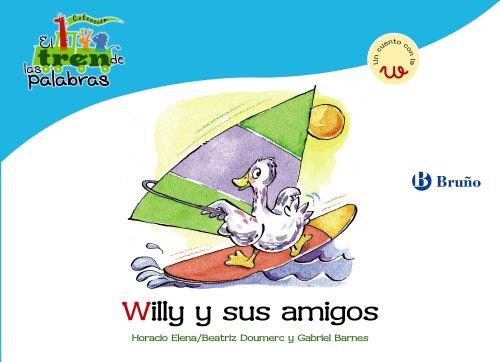9788421683569: Willy y sus amigos / Willy And His Friends: Un Cuento Con La W / a Story With W (El Zoo De Las Palabras / Zoo Words) (Spanish Edition)