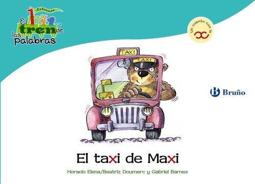 9788421683576: El taxi de Maxi / Maxi Taxi: Un Cuento Con La X / a Story With X (El Zoo De Las Palabras / Zoo Words) (Spanish Edition)