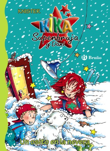 9788421683774: Un osito en la nevera / A Bear in the Fridge (Kika Superbruja Y Dani / Kika Superwitch and Dani) (Spanish Edition)