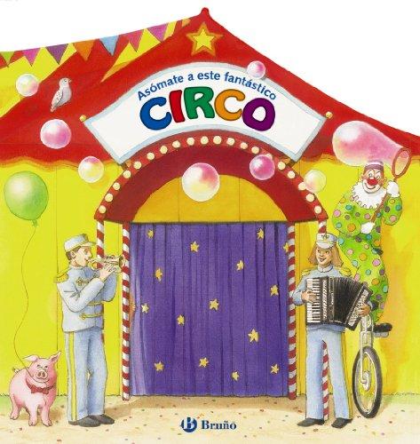 9788421684184: Asómate a este fantástico circo (Castellano - Bruño - Asómate)