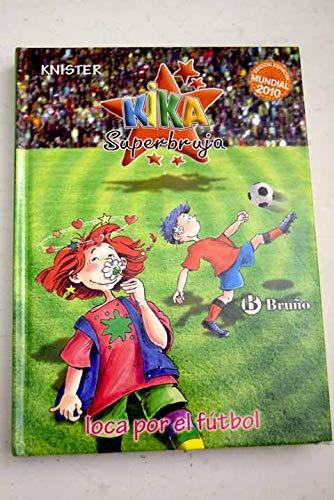 9788421684375: kika superbruja loca por el futbol