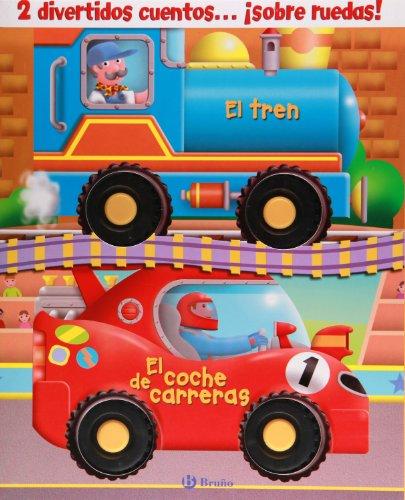 9788421685006: Cuentos con ruedas (El tren + El coche de carreras) (Castellano - Bruño - Libros Que Andan)