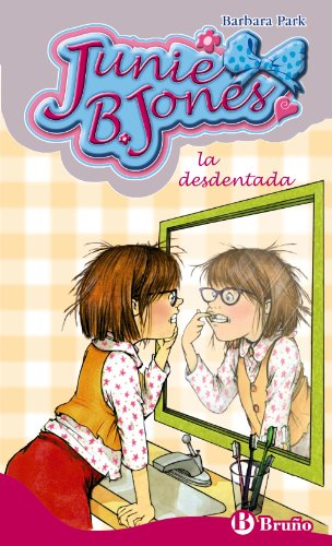 Junie B. Jones, la desdentada (Spanish Edition) (8421685066) by Barbara Park; Denise Brunkus