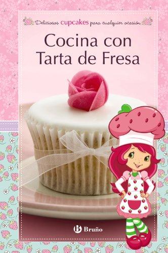 9788421685242: Cocina con Tarta de Fresa / Cupcakes: Deliciosos cupcakes para cualquier ocasión / Delicious Cupcakes for Any Occasion (Spanish Edition)