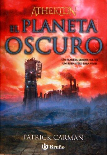 Atherton. Libro tres. El planeta Oscuro (ed. 2010) (Spanish Edition) (8421685570) by Patrick Carman; Daniel (Trad.) Cortes Coronas