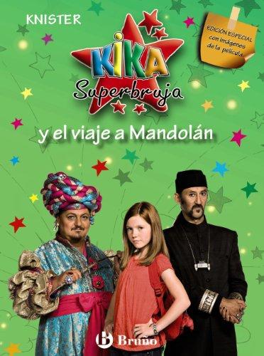 9788421685754: Kika superbruja y el viaje a Mandolan / Kika Superwitch and the Trip to Mandolan (Kika Superbruja / Kika Superwitch) (Spanish Edition)