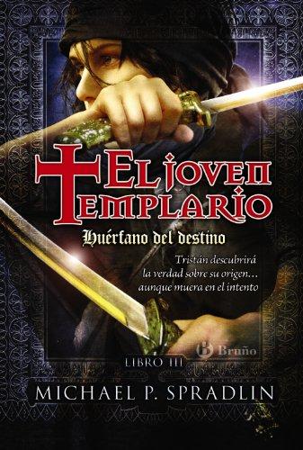9788421685778: Huerfano del destino / Orphan of Destiny (El Joven Templario / the Younguest Templar) (Spanish Edition)