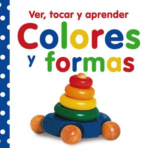 9788421685877: Ver, tocar y aprender. Colores y formas (Castellano - A Partir De 0 Años - Libros Con Texturas - Ver, Tocar Y Aprender)