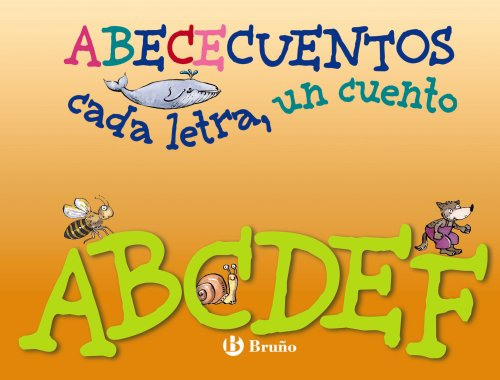 9788421686157: ABECECuentos cada letra, un cuento / Alphabet Stories Each letter, A Story: ABCDEF (Spanish Edition)