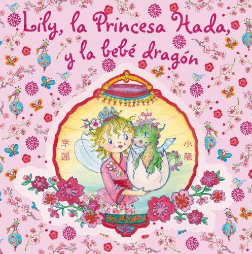 9788421686447: Lily, la Princesa Hada, y la bebe dragon (Spanish Edition)
