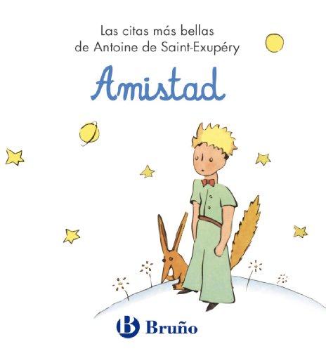 9788421686478: Amistad.Las citas mas bellas de Antoine de Saint-Exupery (Spanish Edition)